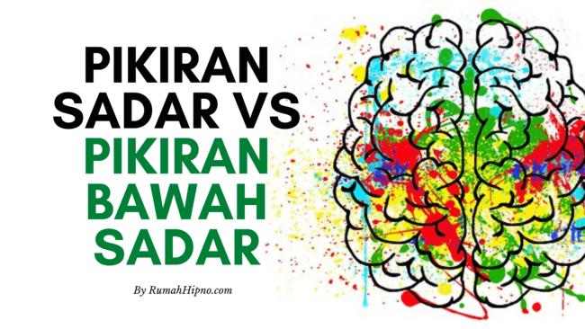pikiran sadar vs pikiran bawah sadar